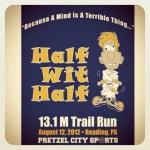 Half Wit Half - Pretzel City Sports 8/12/12